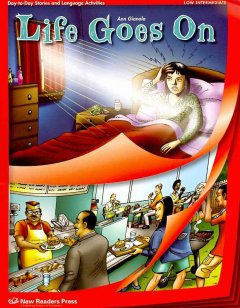 Life goes on. Low intermediate  : day-to-day stories and language activities. cover image