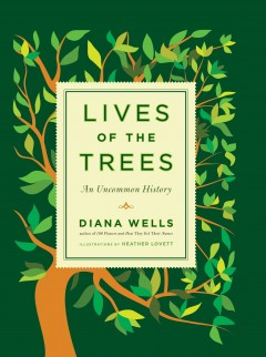 Lives of the trees : an uncommon history cover image