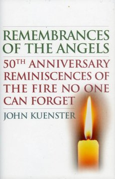 Remembrances of the Angels : 50th anniversary reminiscences of the fire no one can forget cover image