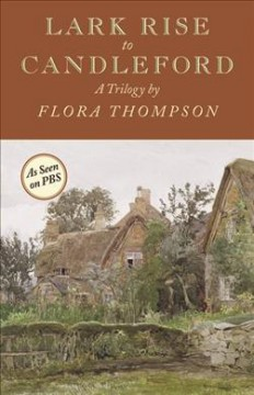 Lark Rise to Candleford : a trilogy cover image