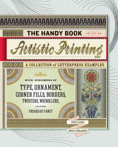 The handy book of artistic printing : a collection of letterpress examples, with specimens of type, ornament, corner fills, borders, twisters, wrinklers, and other freaks of fancy cover image