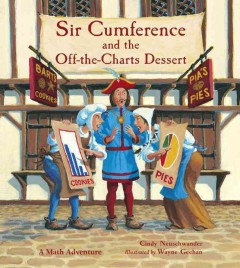 Sir Cumference and the off-the-charts dessert : a math adventure cover image