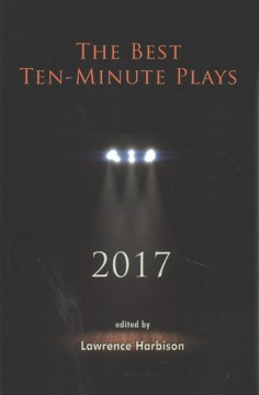 The best ten-minute plays, 2017 cover image