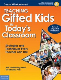 Teaching gifted kids in today's classroom : strategies and techniques every teacher can use cover image