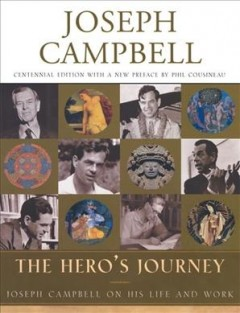 The hero's journey : Joseph Campbell on his life and work cover image