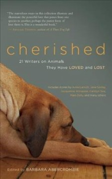 Cherished : 21 writers on animals they have loved and lost cover image