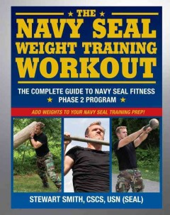 The navy SEAL weight training workout : the complete guide to navy seal fitness - phase 2 program cover image
