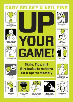 Up your game : skills, tips, and strategies to achieve total sports mastery cover image