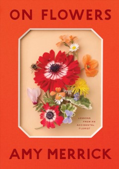 On flowers : lessons from an accidental florist cover image