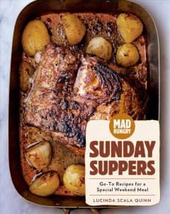 Mad hungry. Sunday suppers : go-to recipes for a special weekend meal cover image