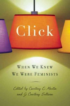 Click : when we knew we were feminists cover image