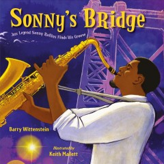 Sonny's bridge : jazz legend Sonny Rollins finds his groove cover image