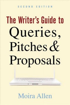 The writer's guide to queries, pitches & proposals cover image