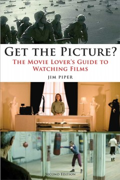 Get the picture? : the movie lover's guide to watching films cover image