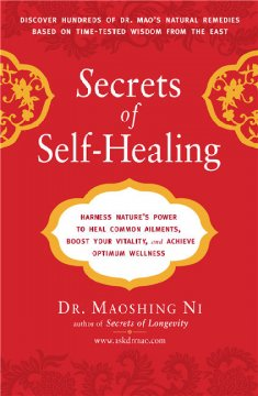 Secrets of self-healing : harness nature's power to heal common ailments, boost your vitality, and achieve optimum wellness cover image