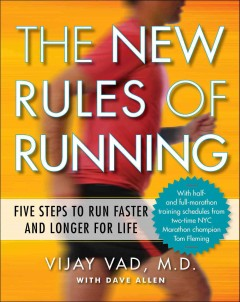 The new rules of running : five steps to run faster and longer for life cover image