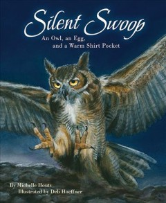 Silent swoop : an owl, an egg, and a warm shirt pocket cover image