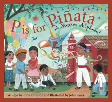 P is for piñata : a Mexico alphabet cover image