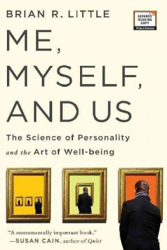 Me, myself, and us : the science of personality and the art of well-being cover image