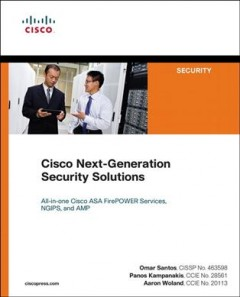 Cisco next-generation security solutions : all-in-one Cisco ASA FirePOWER services, NGIPS, and AMP cover image
