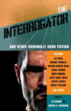 The interrogator : and other criminally good fiction cover image