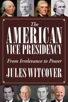 The American vice presidency : from irrelevance to power cover image
