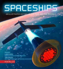 Spaceships : an illustrated history of the real and the imagined cover image