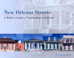 New Orleans streets : a walker's guide to neighborhood architecture cover image