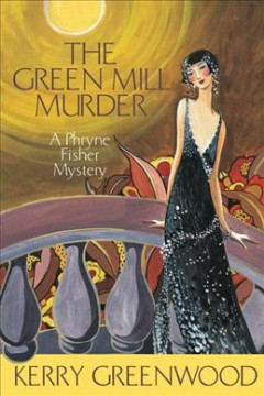 The Green Mill murder : a Phryne Fisher mystery cover image