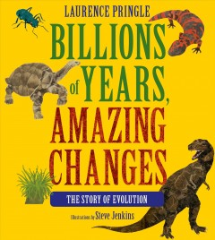 Billions of years, amazing changes : the story of evolution cover image