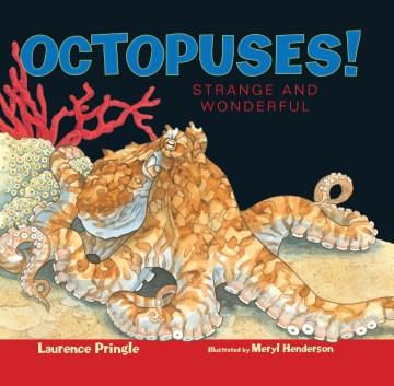 Octopuses! : strange and wonderful cover image