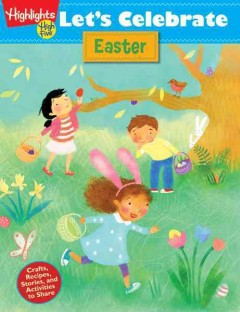 Let's celebrate Easter : crafts, recipes, stories, and activities to share cover image