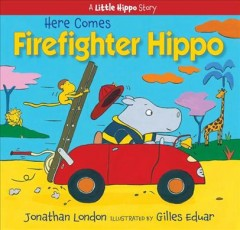 Here comes firefighter Hippo cover image