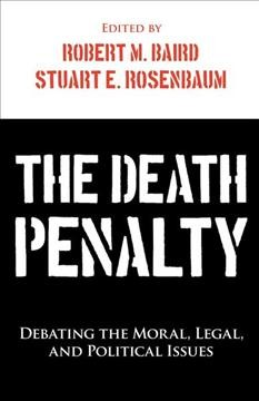 The death penalty : debating the moral, legal, and political issues cover image