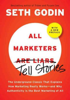 All marketers are liars : the power of telling authentic stories in a low-trust world cover image