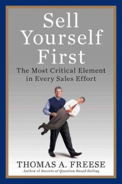 Sell yourself first : the most critical element in every sales effort cover image