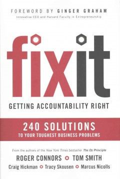 Fix it : getting accountability right : 240 solutions to your toughest business problems cover image