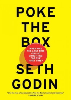 Poke the box : when was the last time you did something for the first time? cover image