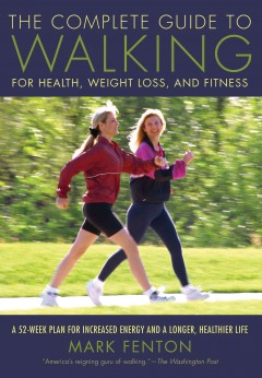 The complete guide to walking for health, weight loss, and fitness cover image