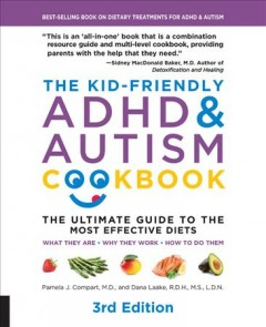 The kid-friendly ADHD & autism cookbook : the ultimate guide to the most effective diets cover image