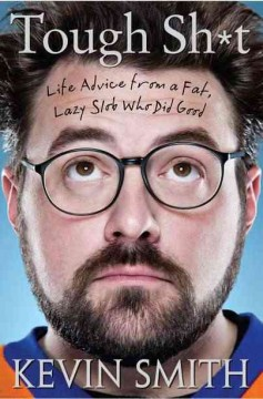 Tough sh*t : life advice from a fat, lazy slob who did good cover image