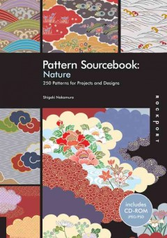 Pattern sourceook: nature : 250 patterns for projects and designs cover image