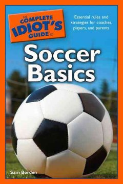 The complete idiot's guide to soccer basics cover image