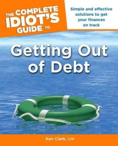 The complete idiot's guide to getting out of debt cover image