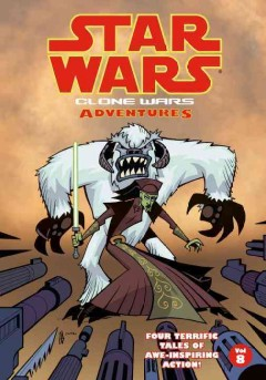 Star wars : Clone Wars adventures. Volume 8 cover image