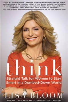 Think : straight talk for women to stay smart in a dumbed down world cover image