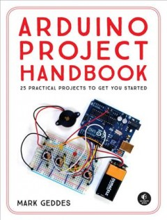 Arduino project handbook : 25 practical projects to get you started cover image