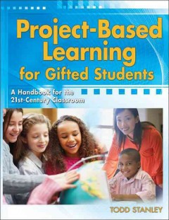 Project-based learning for gifted students : a handbook for the 21st-century classroom cover image