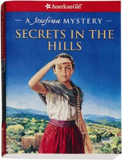 Secrets in the hills : a Josefina mystery cover image