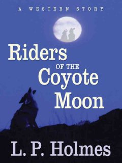 Riders of the coyote moon : a western story cover image